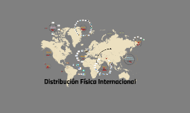 Copy of Copy of Distribución Física Internacional