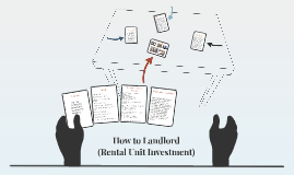 How to Landlord (Rental Unit Investment)