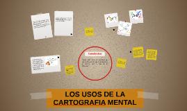 LOS USOS DE LA CARTOGRAFIA MENTAL