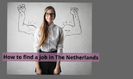 Copy of April How to find a job in NL?