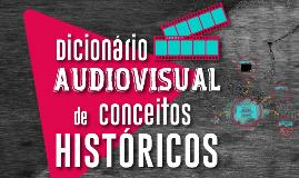 Dicionário Audiovisual de Conceitos Históricos