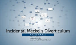 Incidental Meckel's Diverticulum