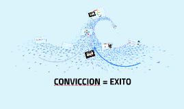 CONVICCION = EXITO