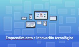 Emprendimiento e innovación tecnológica