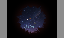 The Fallout By S. A. Bodeen
