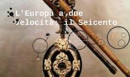 L'Europa a due velocità: il Seicento