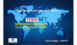tesco: from domestic operator to multinational giant essay The international system - development of economic blocs, growth in domestic economies, the international monetary framework, global peace, communication and transport technology, global corporation growth, gatt.
