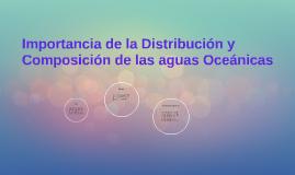 Importancia de la Distribución y Composición de las aguas Oc