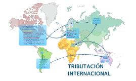 Copy of TRIBUTACIÓN INTERNACIONAL