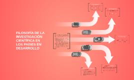Copy of FILOSOFÍA DE LA INVESTIGACIÓN CIENTÍFICA EN LOS PAÍSES EN