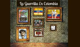Copy of Surgimiento de las guerrillas en Colombia
