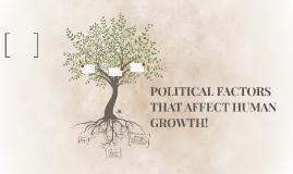 POLITICAL FACTORS THAT AFFECT HUMAN GROWTH!