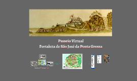Copy of Passeio Virtual Fortaleza de São José da Ponta Grossa