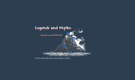 Legends and Myths: