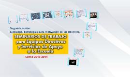 2ª Sesión Seminario Equipos Directivos 2013-14