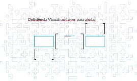 Deficiência Visual: conhecer para ajudar.