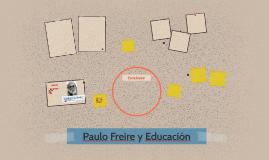 Paulo Freire y Educación