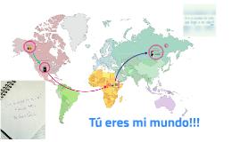 Tú eres mi mundo!!!