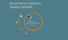 DIA MUNDIAL DEL TRABAJO INFANTIL