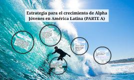 PARTE (A) Estrategia Alpha Jóvenes para América Latina y el Caribe