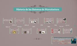 Copy of Historia de los Sistemas de Manufactura
