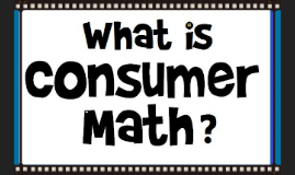 Welcome to Consumer Math!