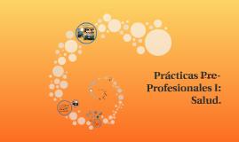 Prácticas Pre-Profesionales I: Salud.