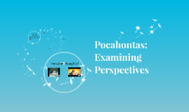 Pocahontas: Examining Perspectives