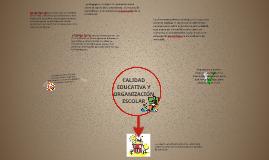 CALIDAD EDUCATIVA Y ORGANIZACIÓN ESCOLAR