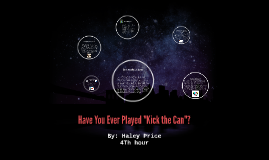 """Have You Ever Played """"Kick the Can""""?"""