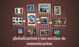 globalizacion y sus medios de comunicacion