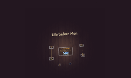 Copy of Life before Men