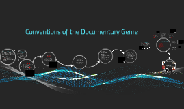 Conventions of the Documentary Genre