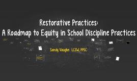 Restorative Practices: A Roadmap to Equity in School Discipline Practices