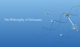 The Philosophy of Dinosaurs