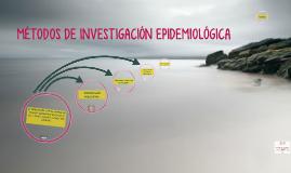 MÉTODOS DE INVESTIGACIÓN EPIDEMIOLÓGICA