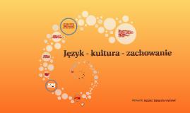 Język - kultura - zachowanie