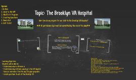 Topic: The Brooklyn VA Hospital