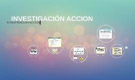 INVESTIGACIÓN ACCION