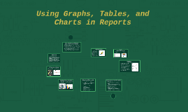 Copy of Using Graphs, Tables, and Charts in Reports