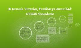 """III Jornada """"Escuelas, Familias y Comunidad"""""""