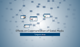 Effects on Communication of Social Media