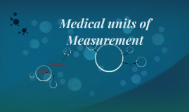 Medical units of Measurement