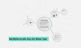 Body Rhythms by Jodie, Maya, John, Michael, Taylor