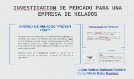 "FABRICA DE HELADOS ""FROZEN FRUIT"""