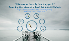 """This may be the only time they get it!"" Teaching Literature at a Rural Community College"