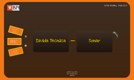 Copy of Dívida Técnica e Sonar