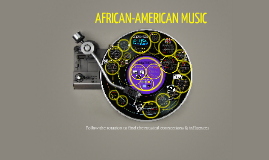 Copy of African-American Music