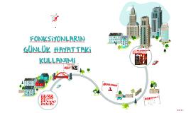 Copy of FONKSiYONLARIN GÜNLÜK HAYATTAKi  KULLANIMI