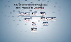 Copy of Red de contrabando y política en el nordeste de Colombia